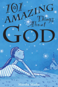 101-amazing-things-about-God-Marsha-Marks